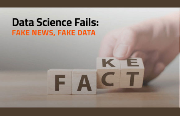 Data Science Fails: Fake News, Fake Data | DataRobot