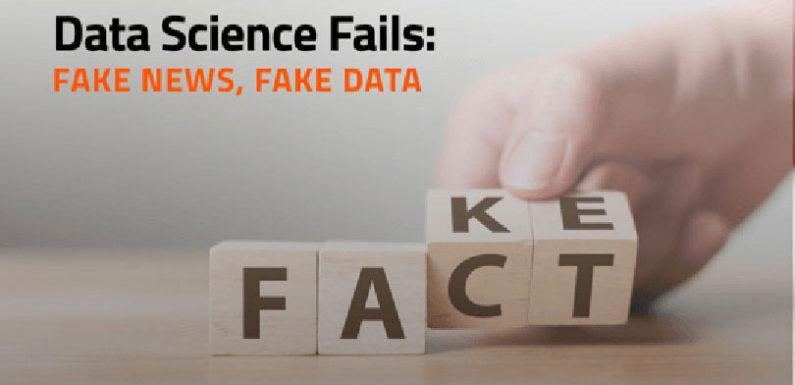 Data Science Fails: Fake News, Fake Data | DataRobot