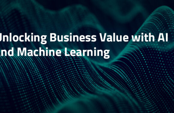 Unlocking Business Value with AI and Machine Learning